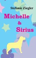 Stefanie Ziegler: Michelle und Sirius ★★★★★