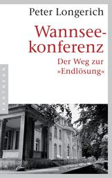 "Wannseekonferenz - Der Weg zur ""Endlösung"""