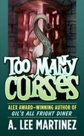 A. Lee Martinez: Too Many Curses ★★★★