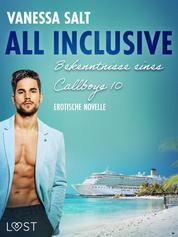 All inclusive – Bekenntnisse eines Callboys 10 - Erotische novelle