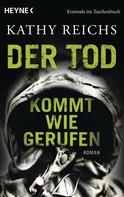 Kathy Reichs: Der Tod kommt wie gerufen ★★★★