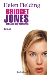 Bridget Jones - Am Rande des Wahnsinns - Die Bridget-Jones-Serie 2 - Roman