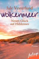 Jule Vesterlund: Wolkenmeer - Neues Glück auf Hiddensee ★★★★