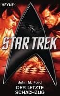 John M. Ford: Star Trek: Der letzte Schachzug ★★★★★