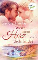 Sandra Henke: Wenn mein Herz dich findet: Herzkonfetti - Band 3 ★★★