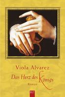 Viola Alvarez: Das Herz des Königs ★★★★