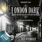 London Dark - Die ersten Fälle des Scotland Yard, Folge 2: Der Opiumkult (Ungekürzt)