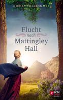 Nicola Vollkommer: Flucht nach Mattingley Hall ★★★★