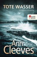 Ann Cleeves: Tote Wasser ★★★★