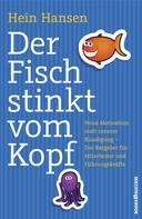 Hein Hansen: Der Fisch stinkt vom Kopf ★★★★