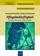 Susanne Grundke: Pflegebedürftigkeit