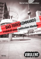 Bernd Udo Schwenzfeier: Das Todeskommando ★★