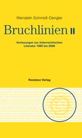 Wendelin Schmidt-Dengler: Bruchlinien Band 2
