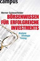 Werner Schwanfelder: Börsenwissen für erfolgreiche Investments
