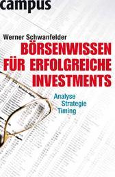 Börsenwissen für erfolgreiche Investments - Analyse, Strategie, Timing