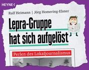 Lepra-Gruppe hat sich aufgelöst - Perlen des Lokaljournalismus