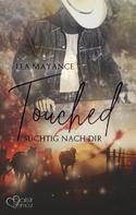 Lea Mayance: Touched: Süchtig nach dir ★★★★