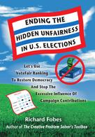 Richard Fobes: Ending The Hidden Unfairness In U.S. Elections