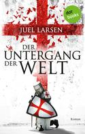 Juel Larsen: Der Untergang der Welt ★
