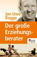 Jan-Uwe Rogge: Der große Erziehungsberater ★★★★