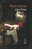 Julieta Dobles: Hojas furtivas