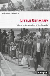Little Germany - Deutsche Auswanderer in Nordamerika