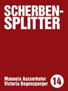 Manuela Aussenhofer: Scherbensplitter
