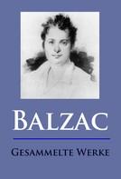 de Balzac, Honoré: Balzac - Gesammelte Werke ★