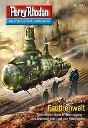 """Perry Rhodan 2842: Fauthenwelt - Perry Rhodan-Zyklus """"Die Jenzeitigen Lande"""""""