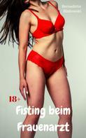 Bernadette Binkowski: Fisting beim Frauenarzt ★★★★