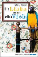 Nell Dixon: Die Liebe und das wilde Vieh ★★★★