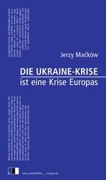 Die Ukraine-Krise ist eine Krise Europas