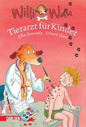 Willi Wau: Willi Wau - Tierarzt für Kinder
