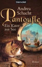 Pantoufle - Ein Kater zur See - Roman
