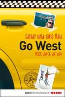 Sandy und Gina Rau: Go West - Reise durch die USA ★★★★
