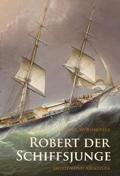 Robert der Schiffsjunge - Fahrten und Abenteuer - historischer Roman