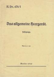 H.Dv. 476/1 Das allgemeine Heergerät - Fahrzeuge - Vom 22.5.1936 - Neuauflage 2019