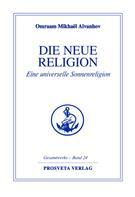 Omraam Mikhaël Aïvanhov: Die neue Religion - Teil 2