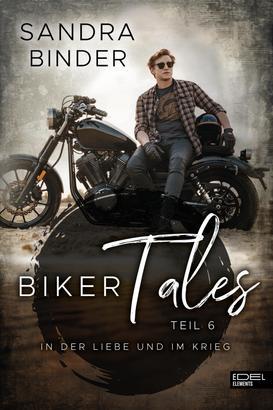 Biker Tales: In der Liebe und im Krieg