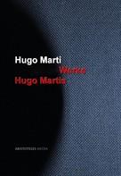 Hugo Marti: Gesammelte Werke Hugo Martis