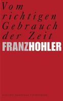 Franz Hohler: Vom richtigen Gebrauch der Zeit ★★★★