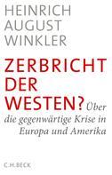 Heinrich August Winkler: Zerbricht der Westen? ★★★★