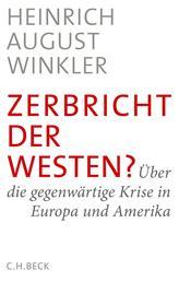 Zerbricht der Westen? - Über die gegenwärtige Krise in Europa und Amerika
