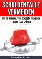 Alexander Arlandt: Schuldenfalle vermeiden