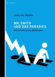 Mr. Smith und das Paradies - Die Erfindung des Wohlstands