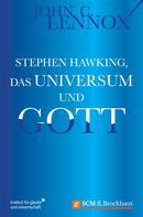 John Lennox: Stephen Hawking, das Universum und Gott ★★★★