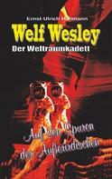 Ernst-Ulrich Hahmann: Welf Wesley - Der Weltraumkadett