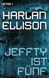 Jeffty ist fünf - Erzählung