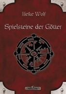 Heike Wolf: DSA 81: Spielsteine der Götter