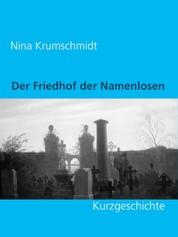 Der Friedhof der Namenlosen - Kurzgeschichte